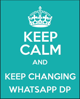 Keep-Changing-WhatsApp-DP-2016