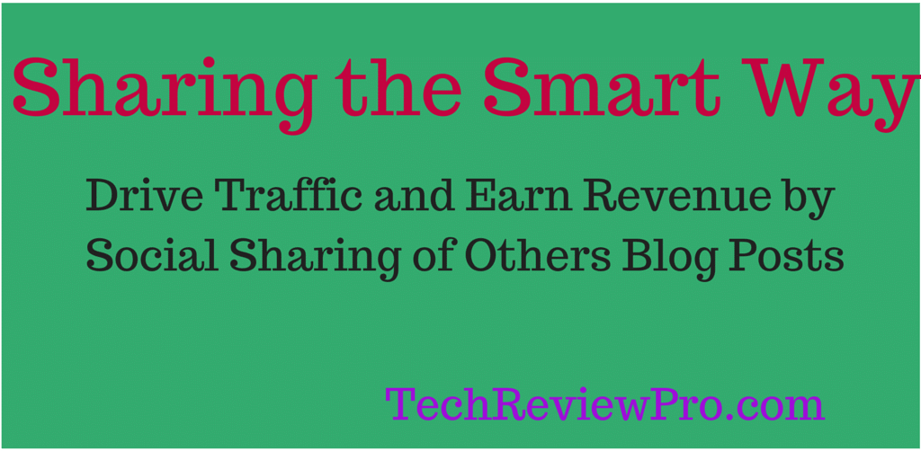 Sharing the Smart Way - Drive Traffic and Earn Revenue by Sharing Others Blog Posts