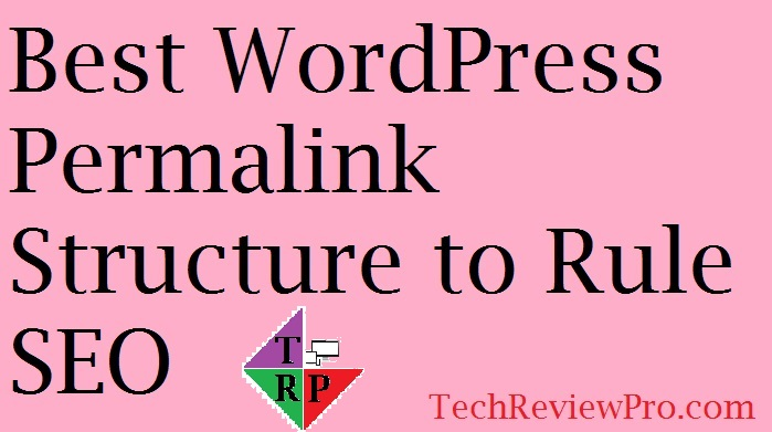 Best WordPress Permalink Structure to Rule SEO
