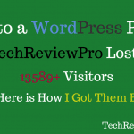 Due to a WordPress Plugin TechReviewPro Lost 13589 Visitors But Here is How I Got Them Back