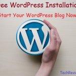 How to Start A WordPress Blog - Free WordPress Installation Service