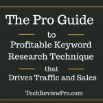 The Pro Guide to Profitable Keyword Research Technique that Drives Traffic and Sales